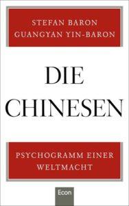 Stefan Baron, Guangyan Yin-Baron:Die Chinesen: Psychogramm einer Weltmacht